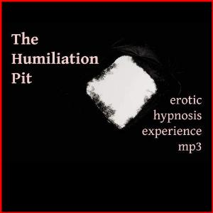 Humiliation erotic hypnosis